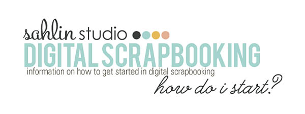 info on how to get started in digital scrapbooking