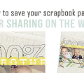 How to Save Scrapbook Layouts for Sharing on the Web