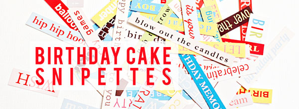 birthday cake: snipettes by sahlin studio - PRINT THEM OFF