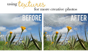 Using Textures for More Creative Photos