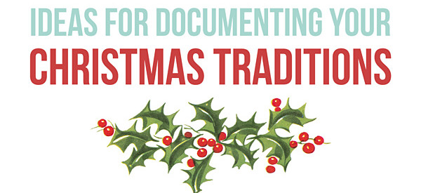 Scrapbooking Christmas Memories and Traditions