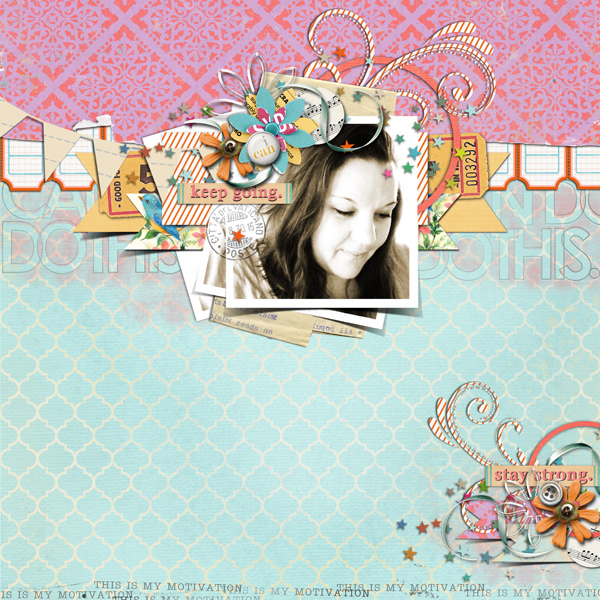 Inspirational digital scrapbooking layout by justagirl using Motivational Word Art by Sahlin Studio