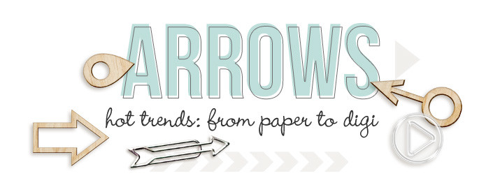 Hot Trends in Scrapbooking: ARROWS - From paper to digital