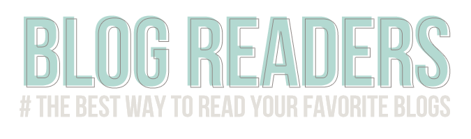The BEST way to read Blogs: Blog Readers - From Feedly to Blog Lovin' Which do you use?
