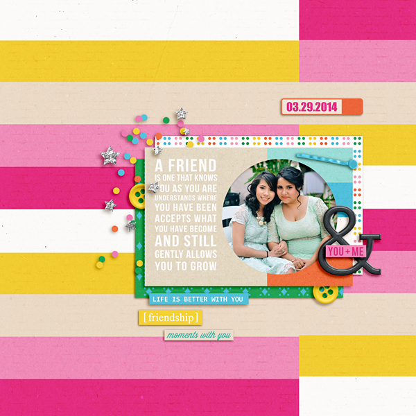 Digital Scrapbook Layout by raquels using Life Is Better With You Mini Kit by Sahlin Studio
