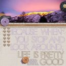 Life Is Pretty Good digital scrapbooking page by kv2av featuring Moments Templates by Amy Martin and Sahlin Studio