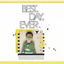 Best Day Ever digital scrapbook page by taramck featuring Moments Templates by Amy Martin and Sahlin Studio