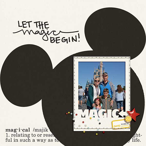 Disney Let The Magic Begin digital scrapbooking page by FarrahJobling using Project Mouse Basics (No.2) by Britt-ish Designs & Sahlin Studio