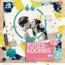 Totes Adorbs Digital scrapbooking page using Totes Adorbs by Sahlin Studio
