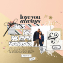 Love You Always digital scrapbooking page using Me and You by Sahlin Studio
