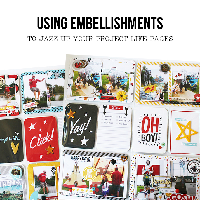 How To Jazz Up Your Project Life Using Embellishments
