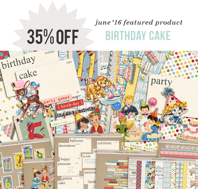 June 2016 Featured Product   Birthday Cake by Sahlin Studio