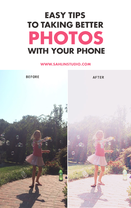 Easy Tips to Taking Better Photos with Your Phone | Sahlin Studio