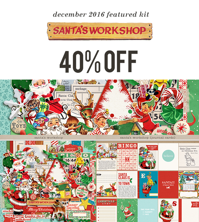 December '16 Featured Product: Santa's Workshop by Sahlin Studio