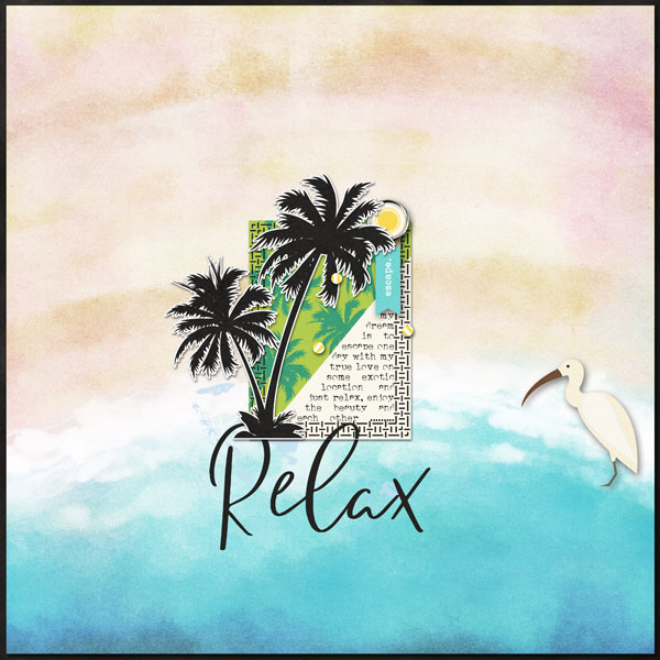 Relax digital scrapbooking page using Project Mouse (Paradise) by Britt-ish Designs and Sahlin Studio