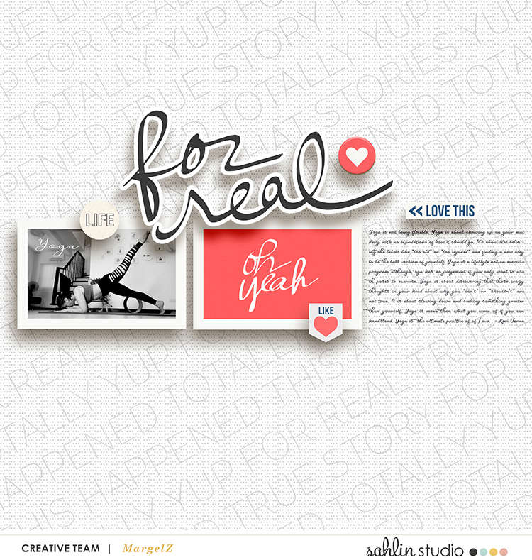 digital scrapbooking layout created by margelz featuring For Real by Sahlin Studio