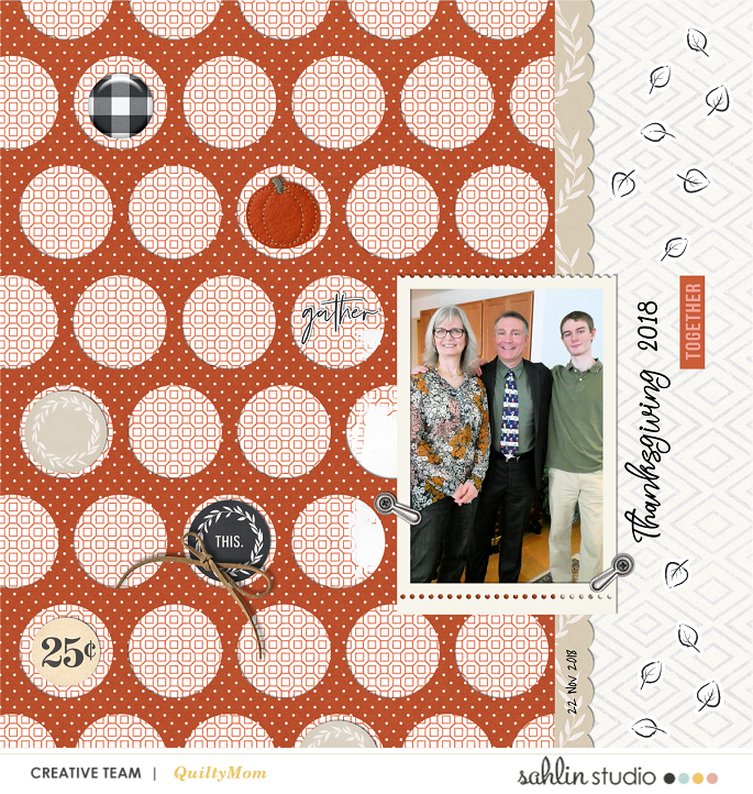 digital scrapbooking layout created by quiltymom featuring Gather by Sahlin Studio