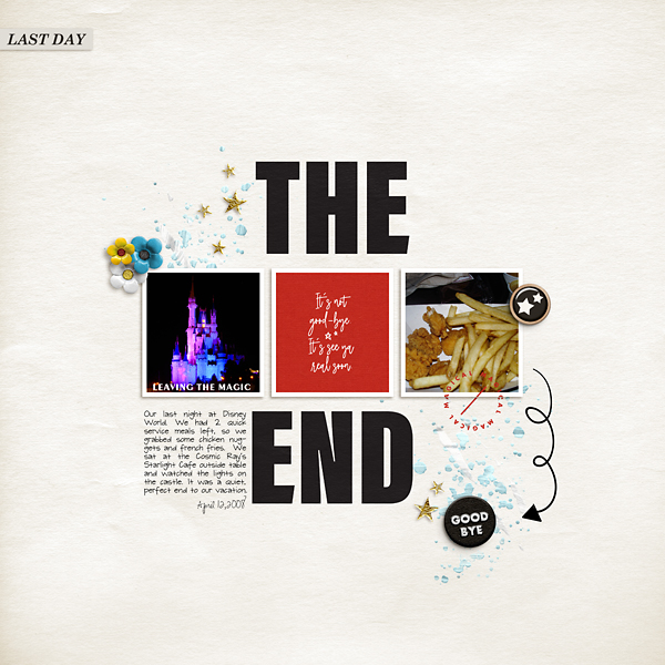 The End - Goodbye Disney digital scrapbooking layout using the Project Mouse (See Ya Real Soon) by Britt-ish Designs and Sahlin Studio