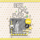 Best Day Ever digital scrapbook page by margelz featuring Moments Templates by Amy Martin and Sahlin Studio